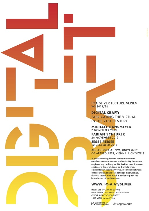 Poster for the 2013-14 Sliver Lecture Series at the University of Applied Arts, Vienna - Institute of Architecture. Image courtesy of the University of Applied Arts, Vienna, IoA.