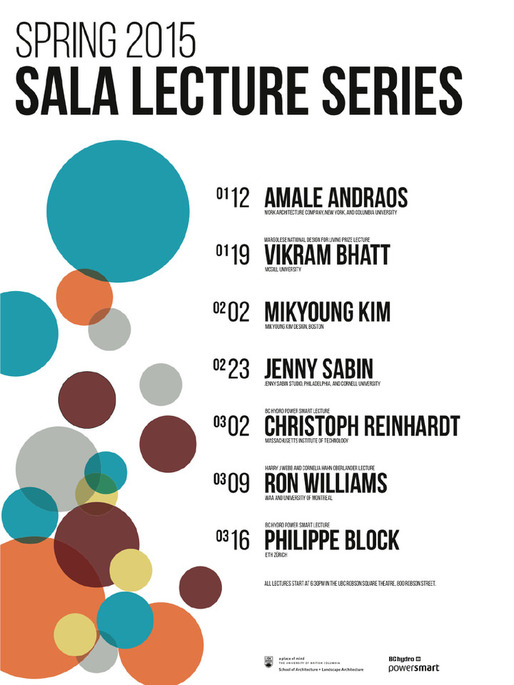 Spring 2015 Lecture Series for the University of British Columbia, School of Architecture and Landscape Architecture. Image via sala.ubc.ca