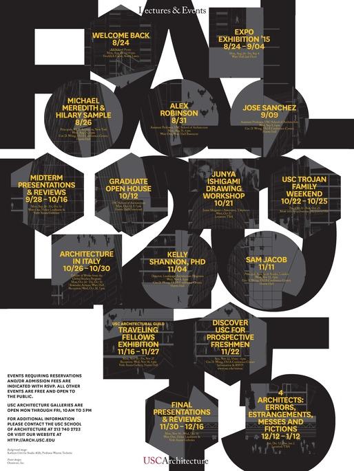 USC School of Architecture Fall 2015 Lectures and Events. Background image: Kathryn Citti for Studio 402b, Professor Warren Techetin. Poster design: Omnivore, Inc.