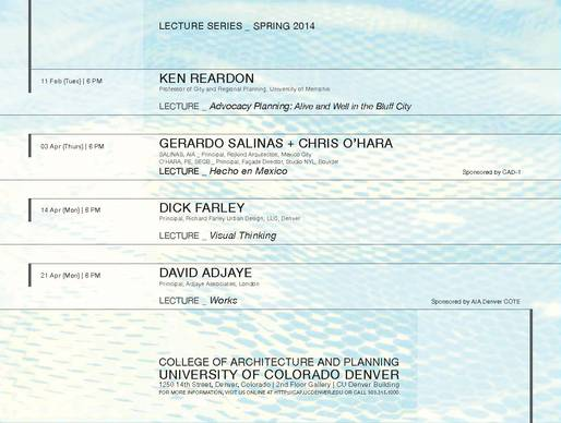 Spring '14 Lectures at University of Colorado, Denver's College of Architecture and Planning. Image courtesy of CU Denver, College of Architecture and Planning.