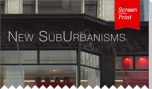 "Screen/Print #18: ""New SubUrbanisms"" by Judith K. De Jong"