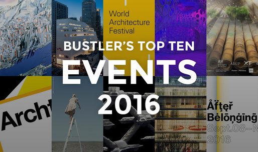 The top 10 architecture & design events in 2016 on Bustler