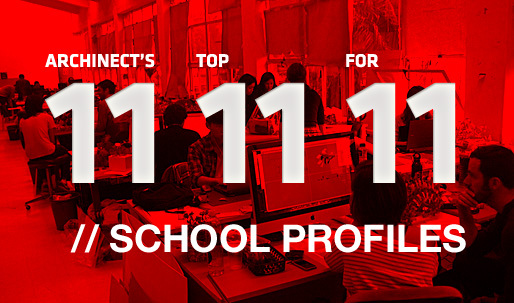 Archinects Top 11 School Profiles for 11