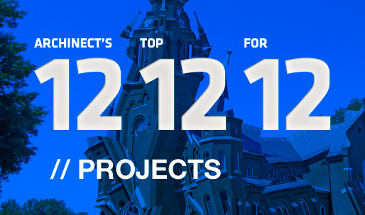 Archinect's Top 12 Projects for '12