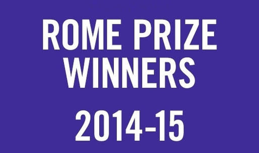 American Academy in Rome Announces the 2014-2015 Rome Prize Winners