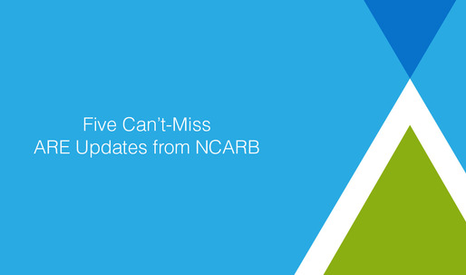 Five Can't-Miss ARE Updates from NCARB