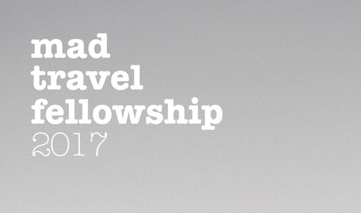 MAD announces the 2017 Architecture Travel Fellowship for students