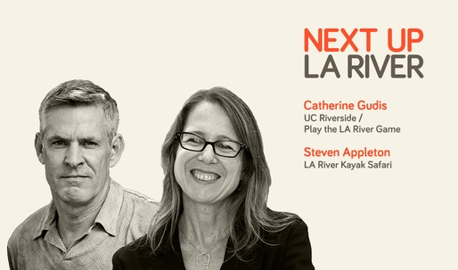Listen to 'Next Up: The LA River' Mini-Session #3 with Steven Appleton and Catherine Gudis