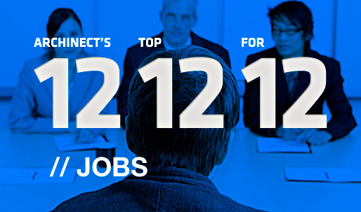 Archinect's Top 12 Jobs for '12