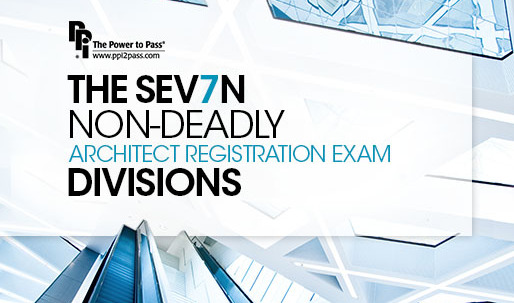 The Seven Non-Deadly Architect Registration Exam (ARE) Divisions