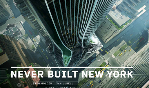 """Never Built New York"" catalogues alternative visions of the City"