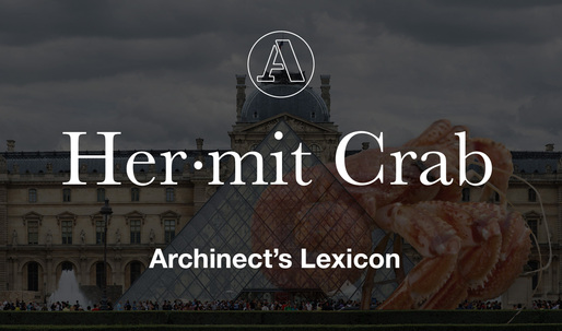 "Archinects Lexicon: ""Hermit Crab"""