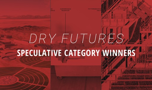 "And the winners of Archinects Dry Futures competition, ""Speculative"" category, are..."