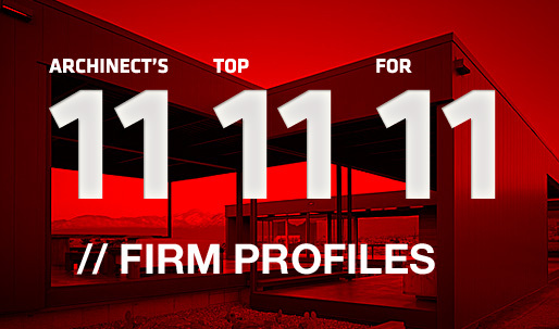 Archinects Top 11 Firm Profiles for 11