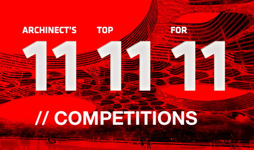 Archinect's Top 11 Competitions for '11