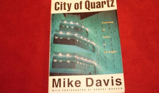 "The Days of Infinite Thinking: What ""City of Quartz"" means for Los Angeles 25 years later"