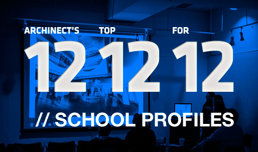 Archinects Top 12 School Profiles for 12