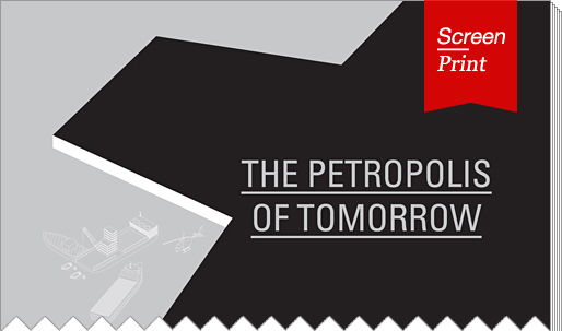 Screen/Print #2: The Petropolis of Tomorrow