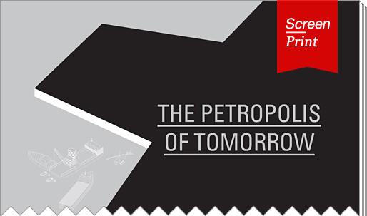 Screen/Print #2: The Petropolis of Tomorrow