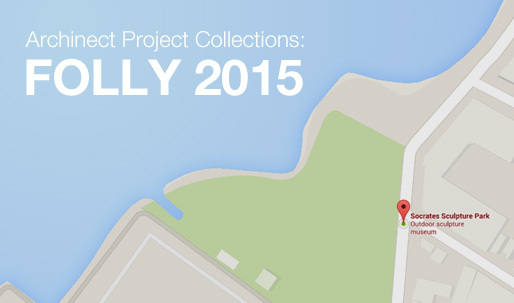 Archinect Project Collections presents your Folly 2015 proposals!