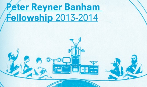 Peter Reyner Banham Fellowship 2013-2014