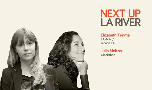 Listen to Next Up: The LA River Mini-Session #6: Julia Meltzer (Clockshop) and Elizabeth Timme (LA-Más)