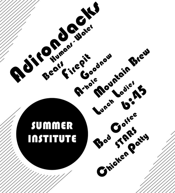 This piece was designed for Summer Institute, a student scholar institution located in the Adirondack.