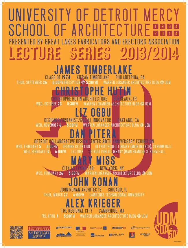 University of Detroit Mercy, School of Architecture 2013-2014 Lecture Series. Image courtesy of UDM School of Architecture.