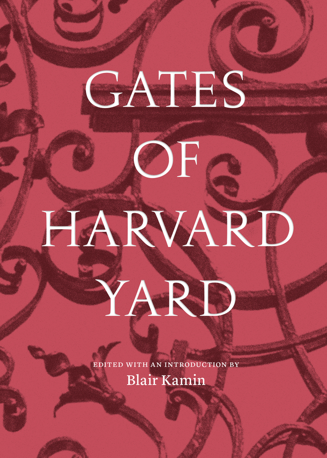 Gates of Harvard Yard edited by Blair Kamin, published by Princeton Architectural Press (2016)