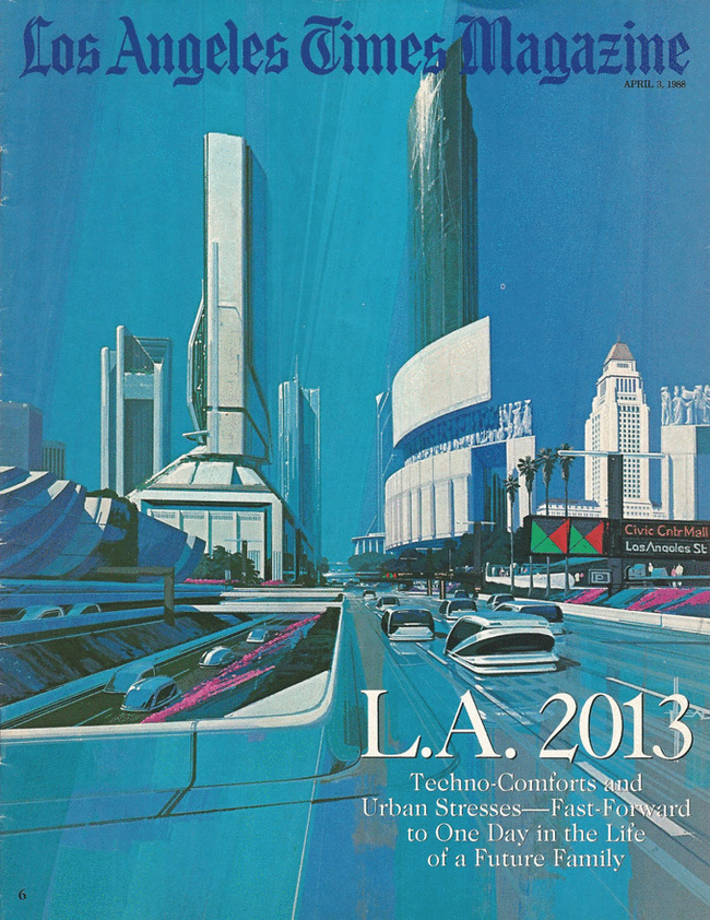 "The cover headline of the April 3, 1988-issue of the Los Angeles Times Magazine reads ""L.A. 2013: Techno-Comforts and Urban Stresses — Fast Forward to One Day in the Life of a Future Family."""