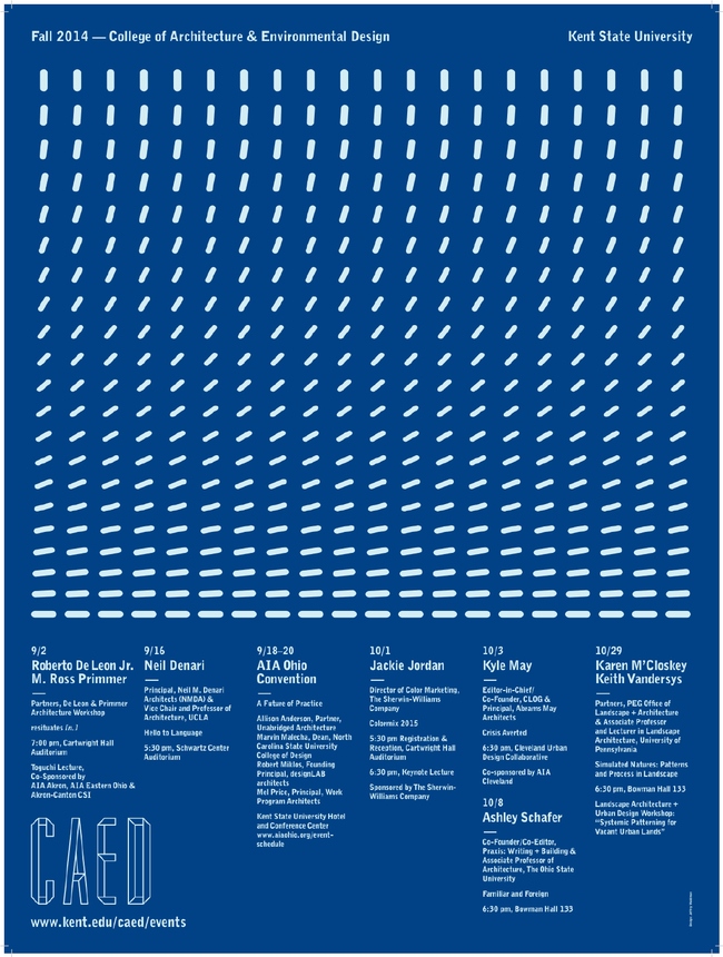 Fall 2014 lecture series at Kent State University, College of Architecture and Environmental Design. Poster Design: Jeffrey Waldman. Courtesy of Kent State University CAED.