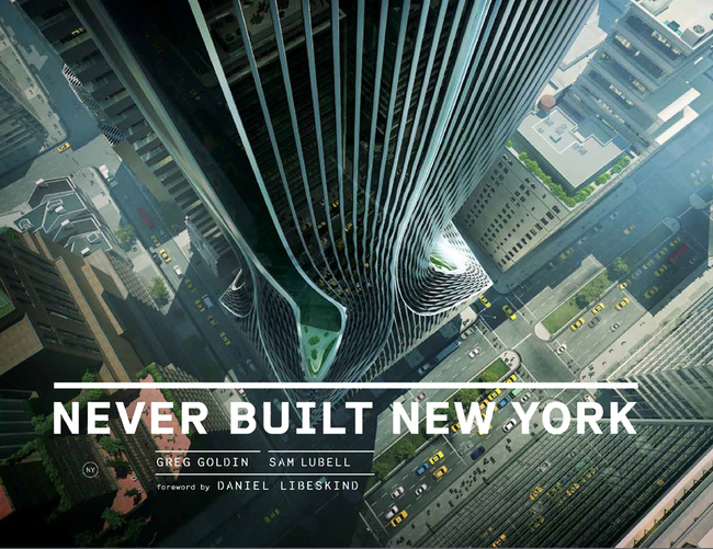 """Never Built New York"" is published by Metropolis Books."