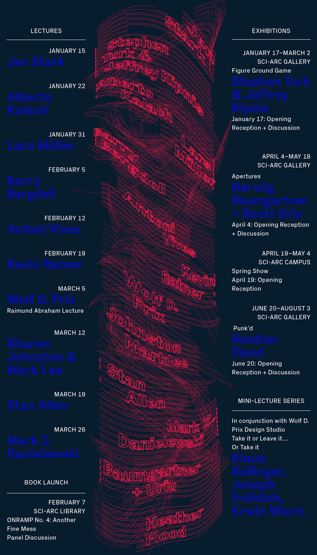 SCI-Arc's Spring '14 Lecture Events. Image courtesy of SCI-Arc.
