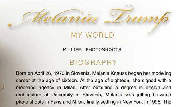 Screen shot of biography on Melania Trump's website, www.melaniatrump.com/my-world/, before it was taken down Wednesday July 27. Image via perezhilton.com