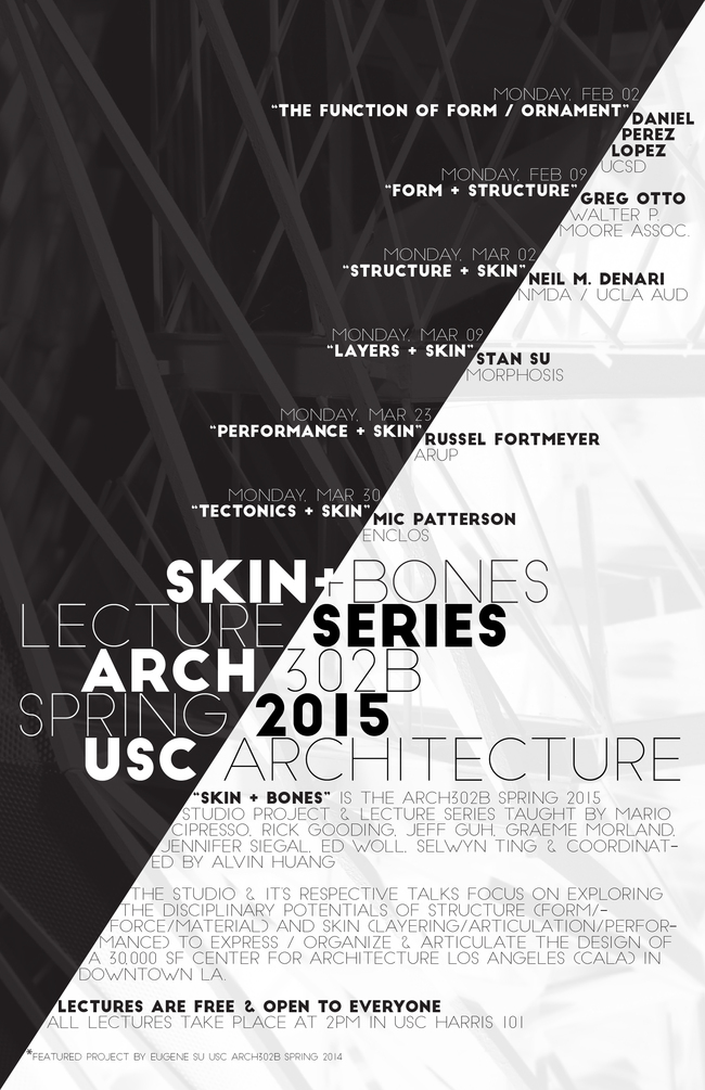 """Skin + Bones"" - third-year studio lecture series for Spring '15. Poster courtesy of Alvin Huang."
