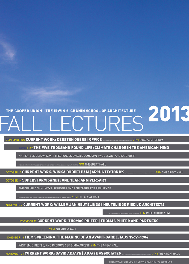 Poster for the Fall '13 Lectures at The Cooper Union, Irwin S. Chanin School of Architecture. Image courtesy of the Irwin S. Chanin School of Architecture.