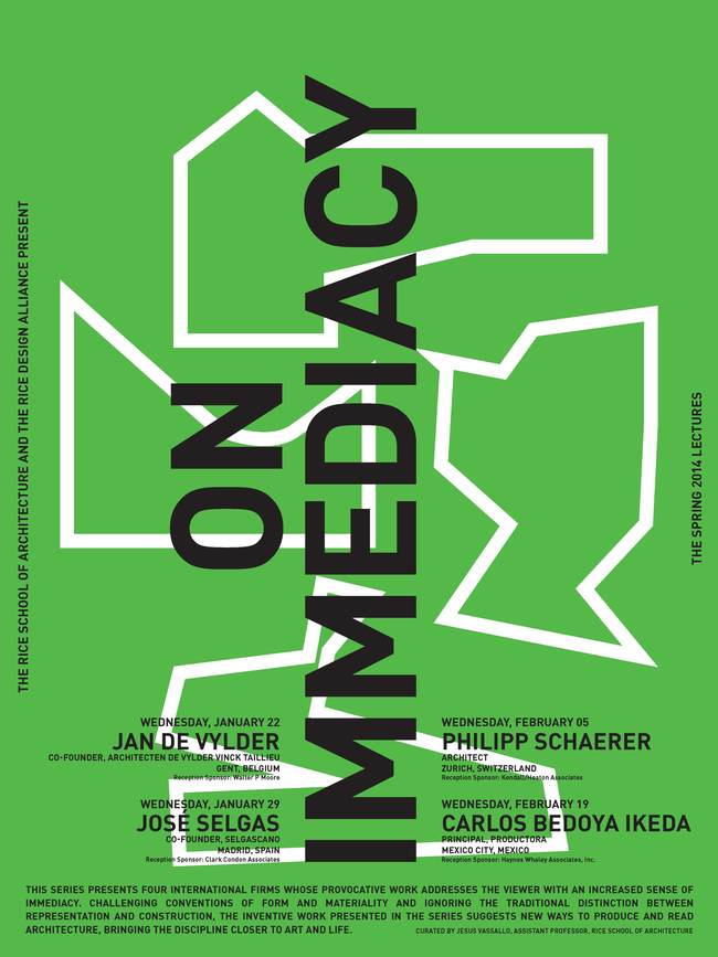 "Rice School of Architecture/Rice Design Alliance's ""On Immediacy"" Lecture Series. Image courtesy of RSA/RDA."