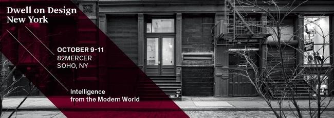 Dwell on Design NY, October 9-11, 2014.