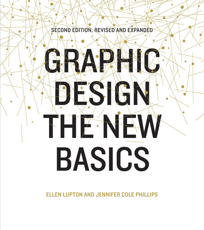 "Cover of ""Graphic Design: The New Basics, 2nd edition"" by Ellen Lupton and Jennifer Cole Phillips. Image courtesy Princeton Architectural Press."