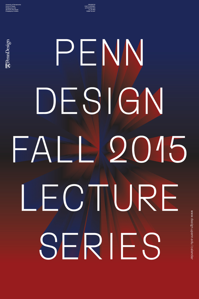 PennDesign, Fall 2015 Lecture Series. Poster design by WSDIA | WeShouldDoItAll.
